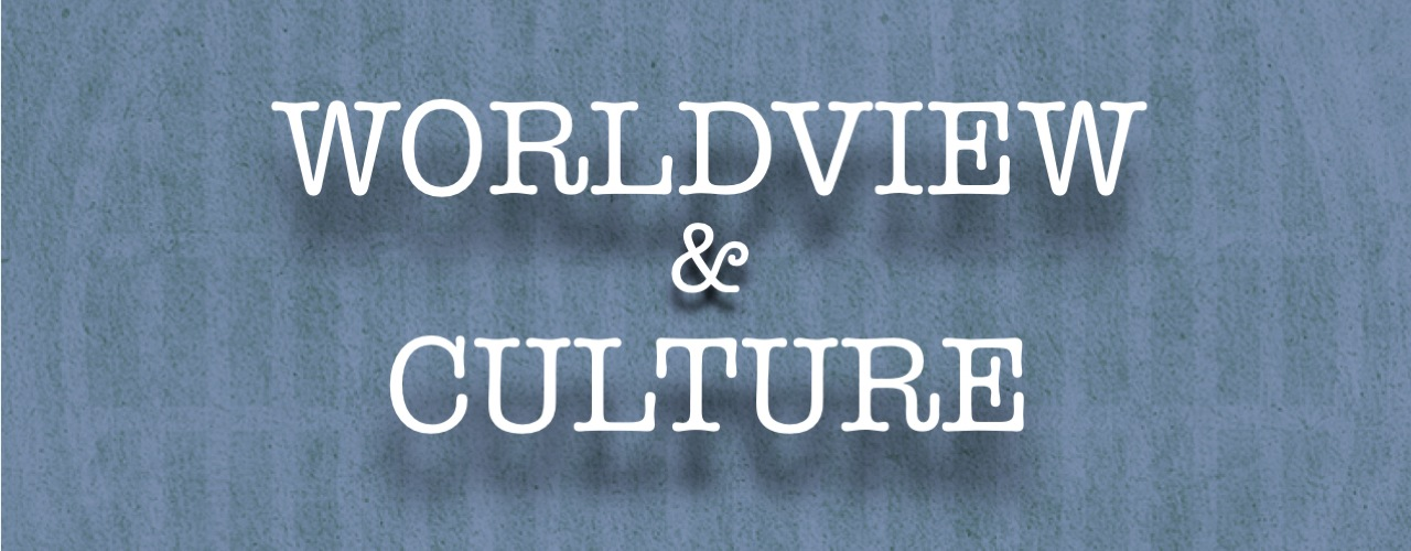 Worldview & Culture Growth Class